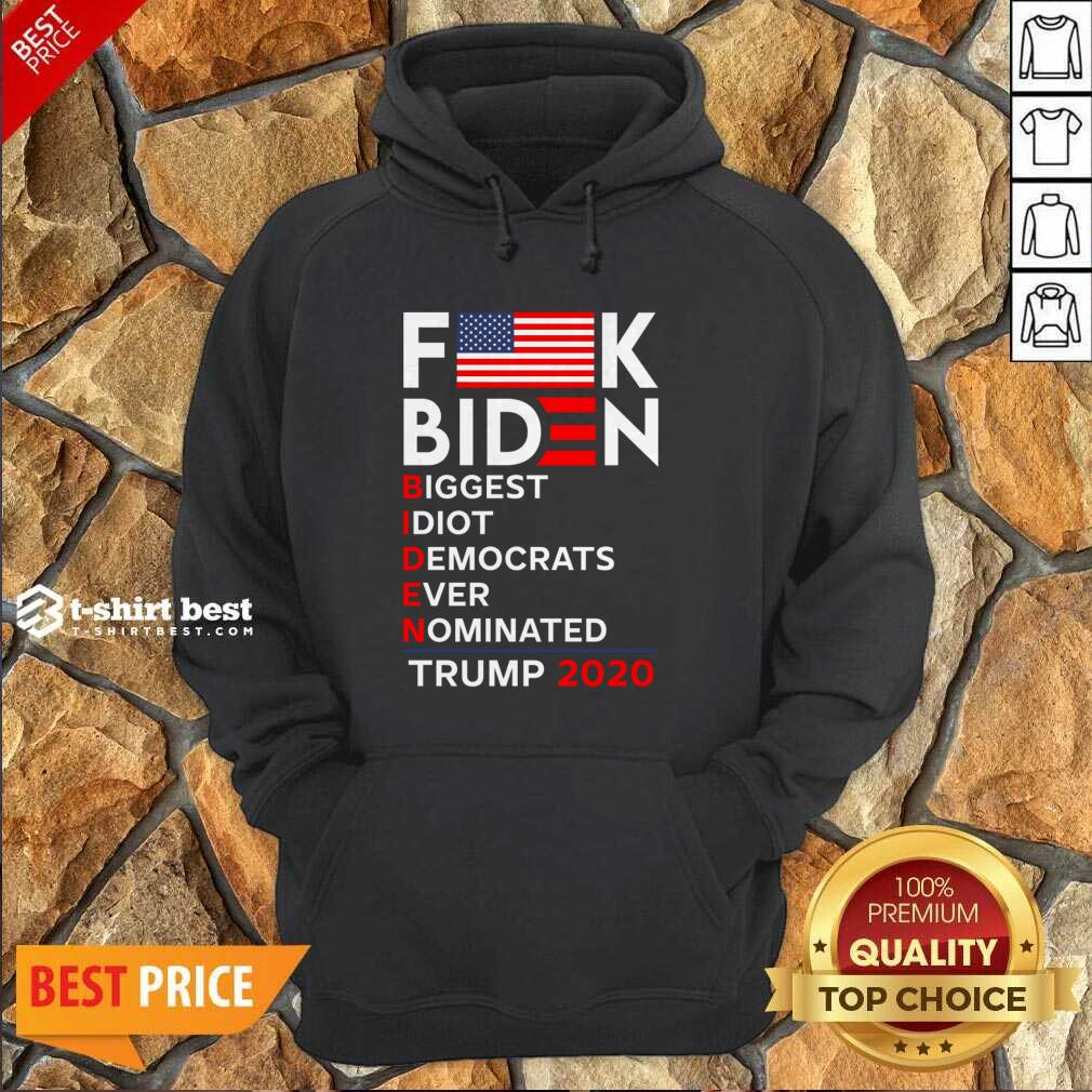 Biden Biggest Idiot Democrats Ever Nominated Trump 2020 Hoodie - Design By 1tees.com