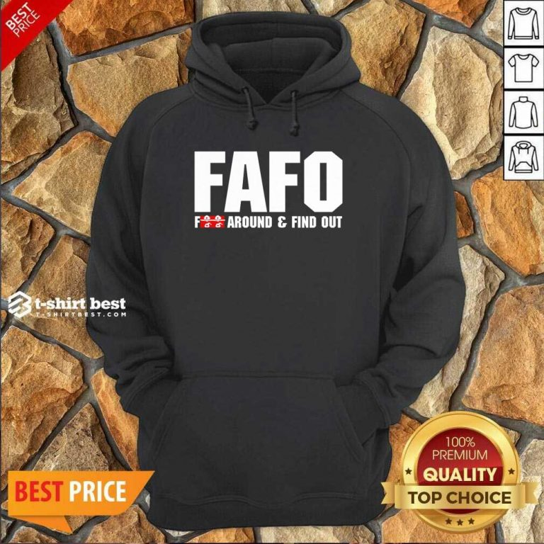 FAFO Fuck Around And Find Out Hoodie - Design By 1tees.com
