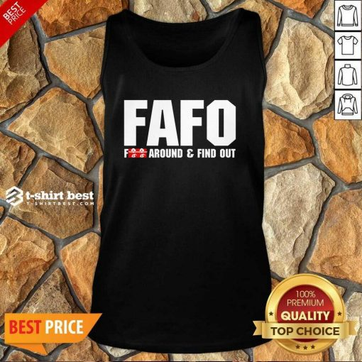 FAFO Fuck Around And Find Out Tank Top - Design By 1tees.com