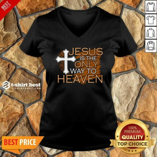 Jesus Is The Only Way To Heaven V-neck - Design By 1tees.com