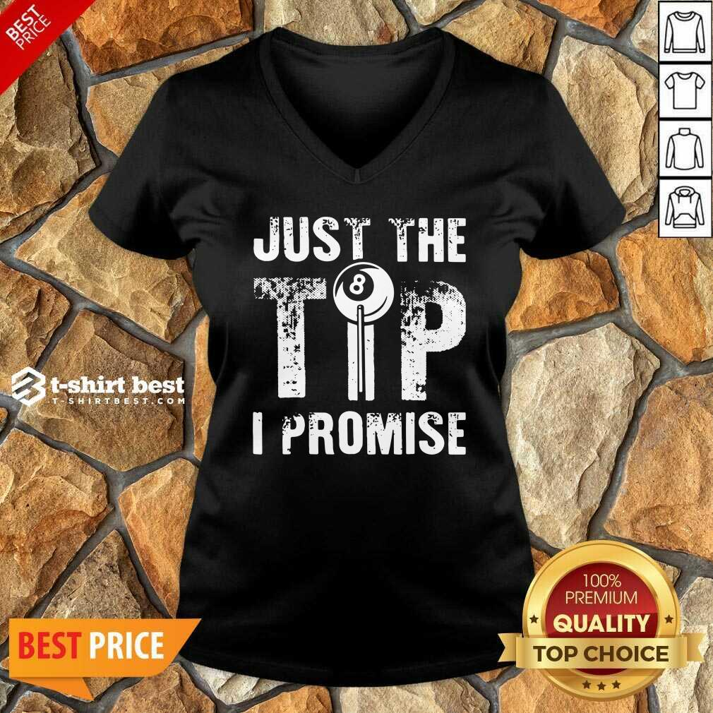 Just The Tip 8 Ball Pool Billiards I Promise V-neck - Design By 1tees.com