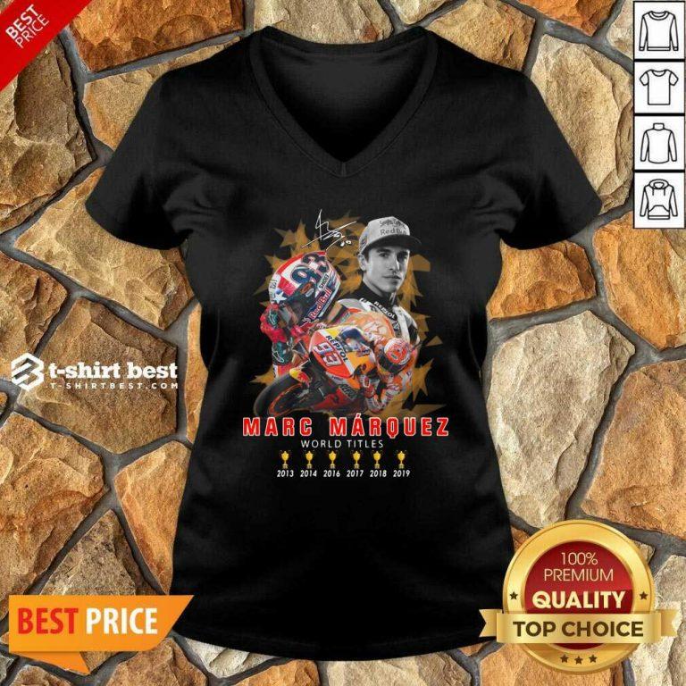 Marc Marquez World Titles 2013 2014 2016 2017 2018 2019 Signature V-neck - Design By 1tees.com