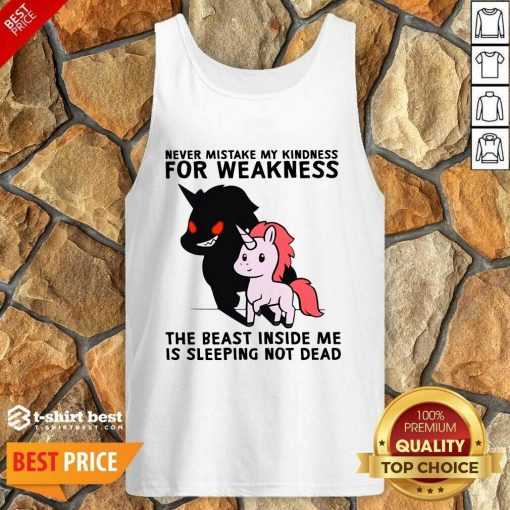 Never Mistake My Kindness For Weakness The Beast Inside Me Is Sleeping Not Dead Tank Top - Design By 1tees.com