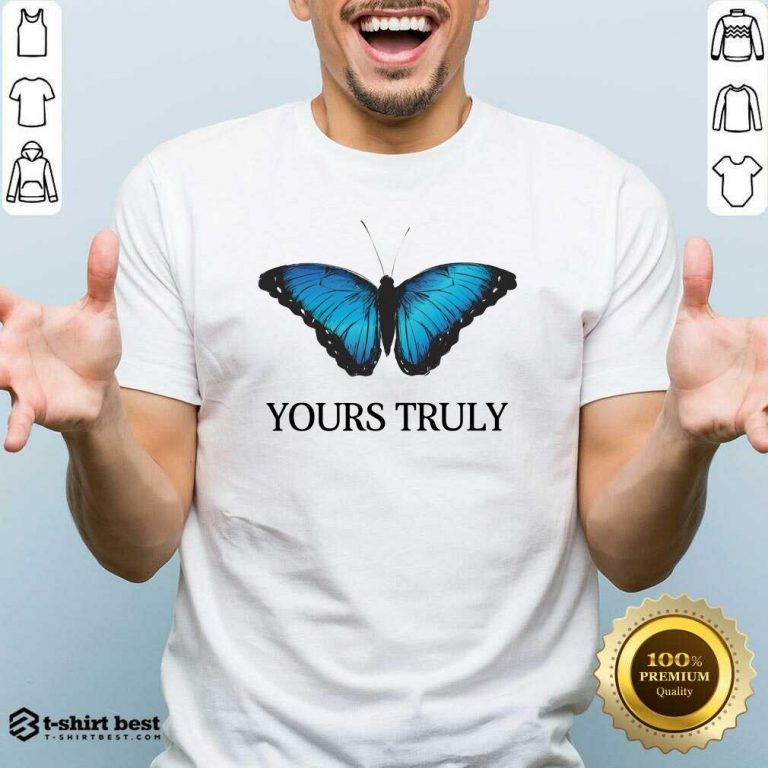 Phora Merch Yours Truly Blue Butterfly White Shirt - Design By 1tees.com