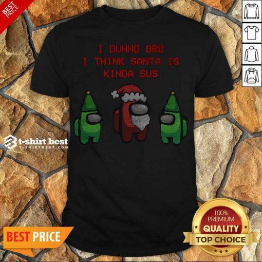 Funny Santa Kinda SUS Shirt - Design By 1tees.com