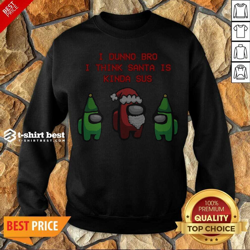 Funny Santa Kinda SUS Sweatshirt - Design By 1tees.com