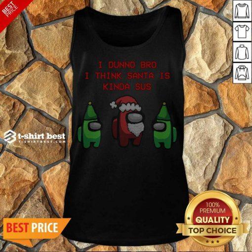 Funny Santa Kinda SUS Tank Top - Design By 1tees.com