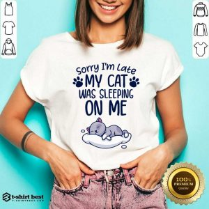 Sorry I'm Late My Cat Sleeping On Me Funny Cat Lovers Gift V-neck - Design By 1tees.com