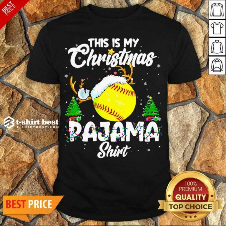 Funny This Is My Christmas Pajama Softball Christmas Pajamas Shirt - Design By 1tees.com