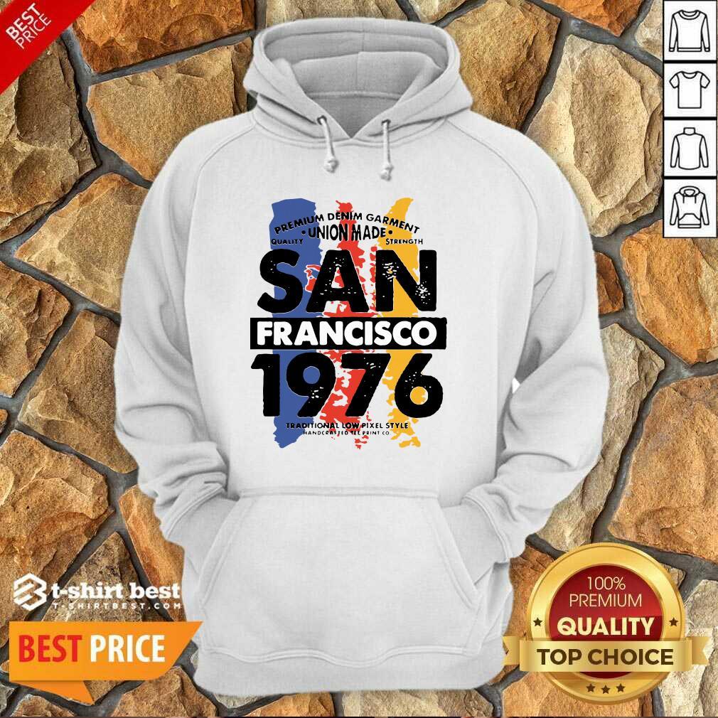 Union Made San Francisco 1976 Hoodie - Design By 1tees.com