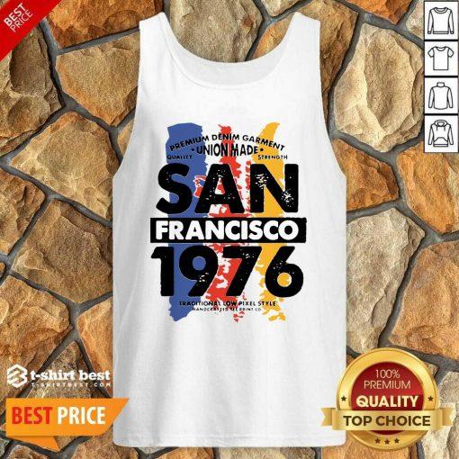 Union Made San Francisco 1976 Tank Top - Design By 1tees.com