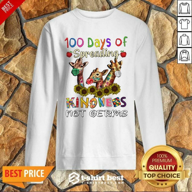 100th Day Of Of Spreading Kindness Not Germs Sweatshirt - Design By 1tees.com