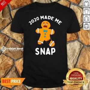 Good 2020 Made Me Snap Shirt - Design By 1tees.com
