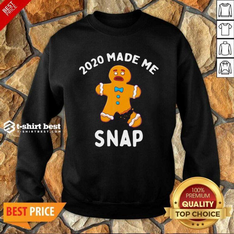 2020 Made Me Snap Sweatshirt - Design By 1tees.com
