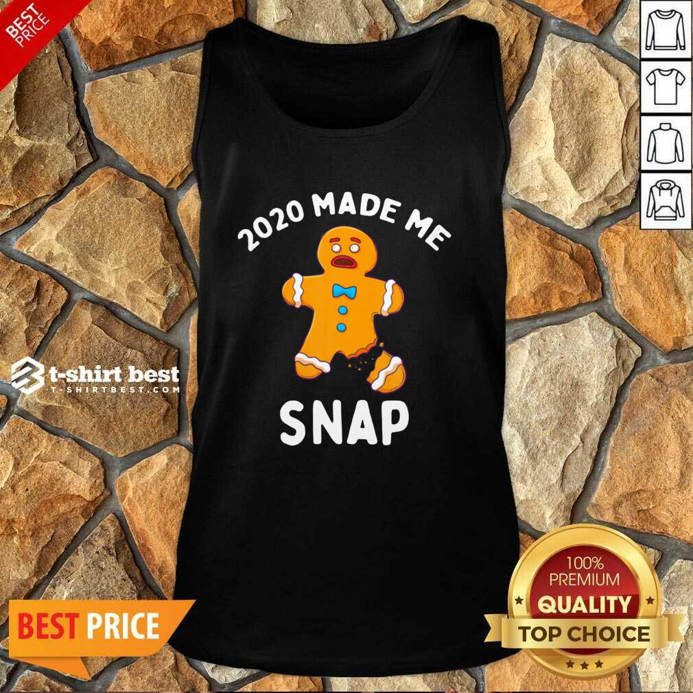 2020 Made Me Snap Tank Top - Design By 1tees.com