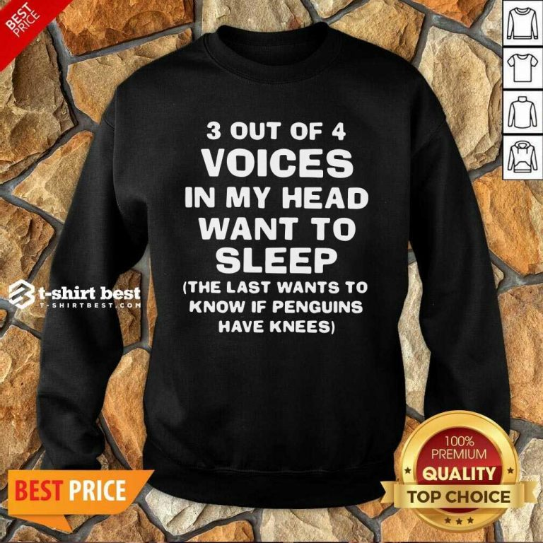 3 Out Of 4 Voices In My Head Want To Sleep Sweatshirt - Design By 1tees.com