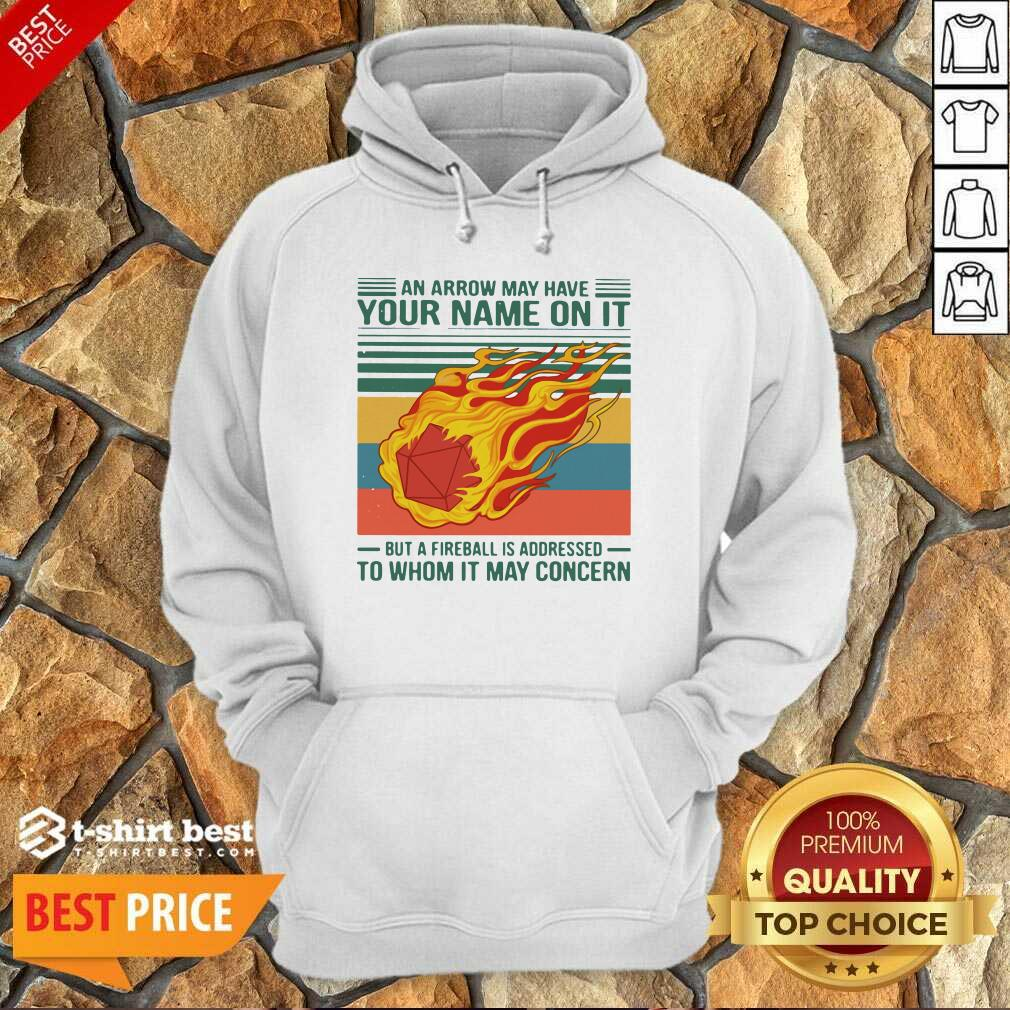 An Arrow May Have Your Name On It But A Fireball Is Addressed To Whom It May Concern Vintage Hoodie - Design By 1tees.com