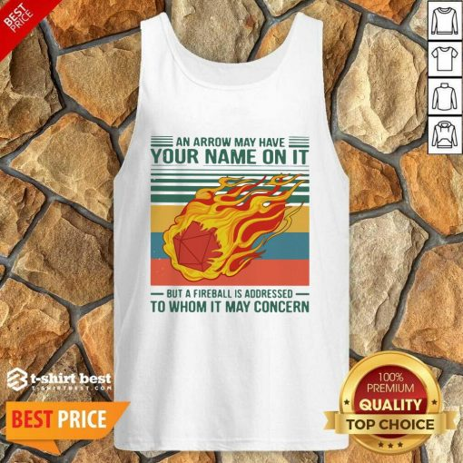 An Arrow May Have Your Name On It But A Fireball Is Addressed To Whom It May Concern Vintage Tank Top - Design By 1tees.com