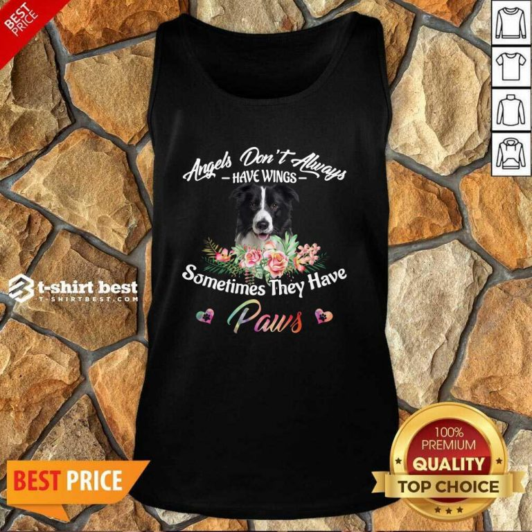 Angels Don't Always Have Wings Border Collie Sometimes They Have Paws Tank Top - Design By 1tees.com