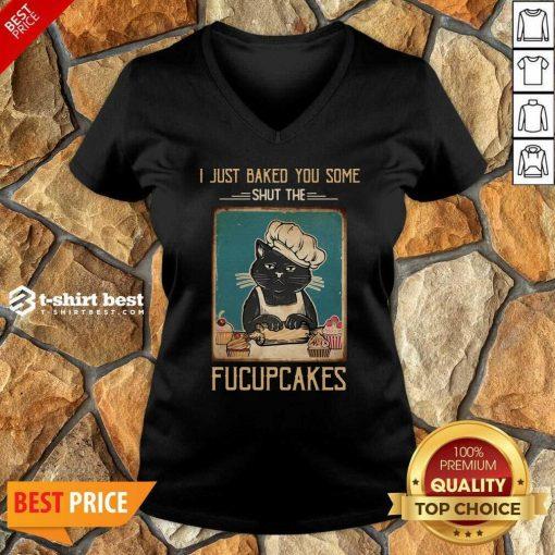 Black Cat I Just Baked You Some Shut The Fucupcakes V-neck - Design By 1tees.com