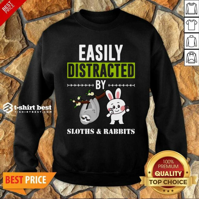 Easily Distracted By Sloths Lover Design Cute Rabbits Sweatshirt - Design By 1tees.com