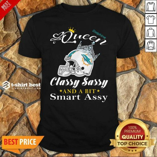 Miami Dolphins Queen Classy Sassy And A Bit Smart Assy Shirt - Design By 1tees.com