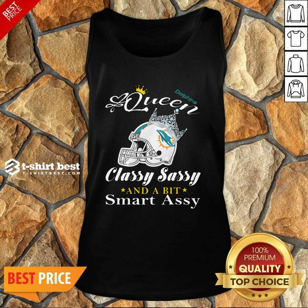 Miami Dolphins Queen Classy Sassy And A Bit Smart Assy Tank Top - Design By 1tees.com