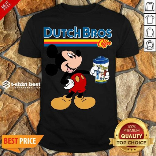 Good Mickey Mouse Drink Dutch Bros Coffee Shirt - Design By 1tees.com