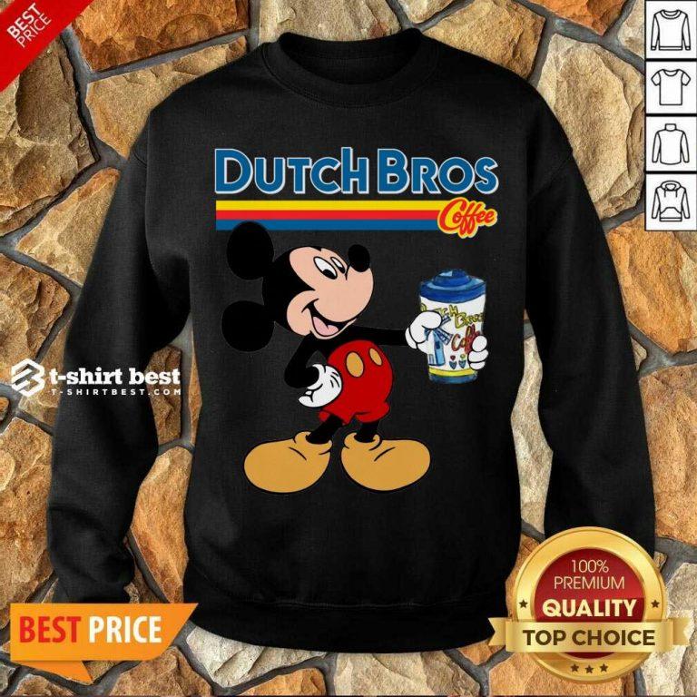 Mickey Mouse Drink Dutch Bros Coffee Sweatshirt - Design By 1tees.com