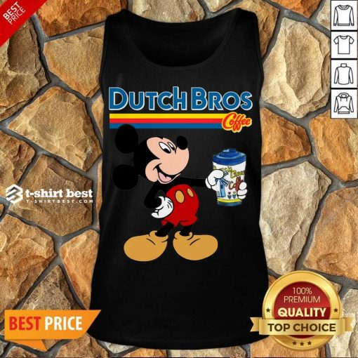 Mickey Mouse Drink Dutch Bros Coffee Tank Top - Design By 1tees.com