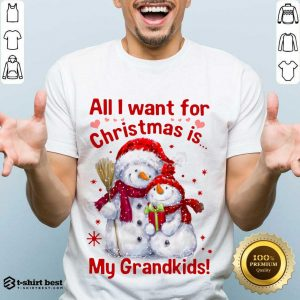 Good Snowman All I Want For Christmas Is My Grandkids Shirt - Design By 1tees.com