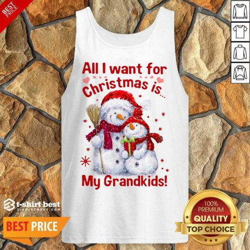 Snowman All I Want For Christmas Is My Grandkids Tank Top - Design By 1tees.com