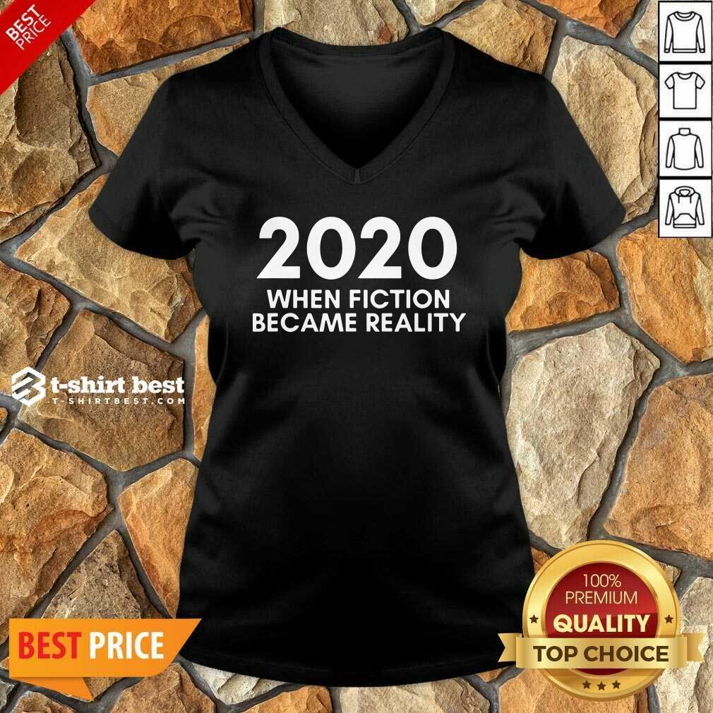 2020 When Fiction Became Reality Quote V-neck - Design By 1tees.com