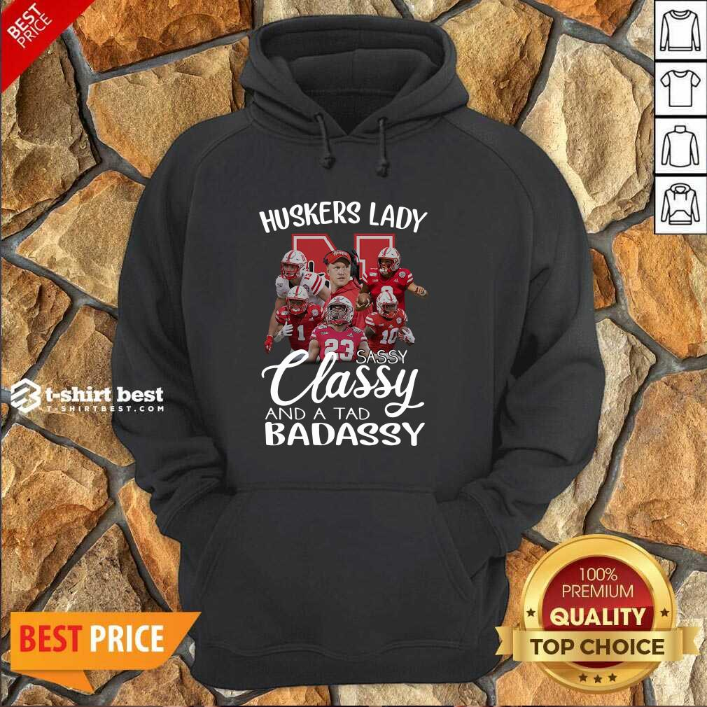 Huskers Lady Sassy Classy And A Tad Badassy Hoodie - Design By 1tees.com
