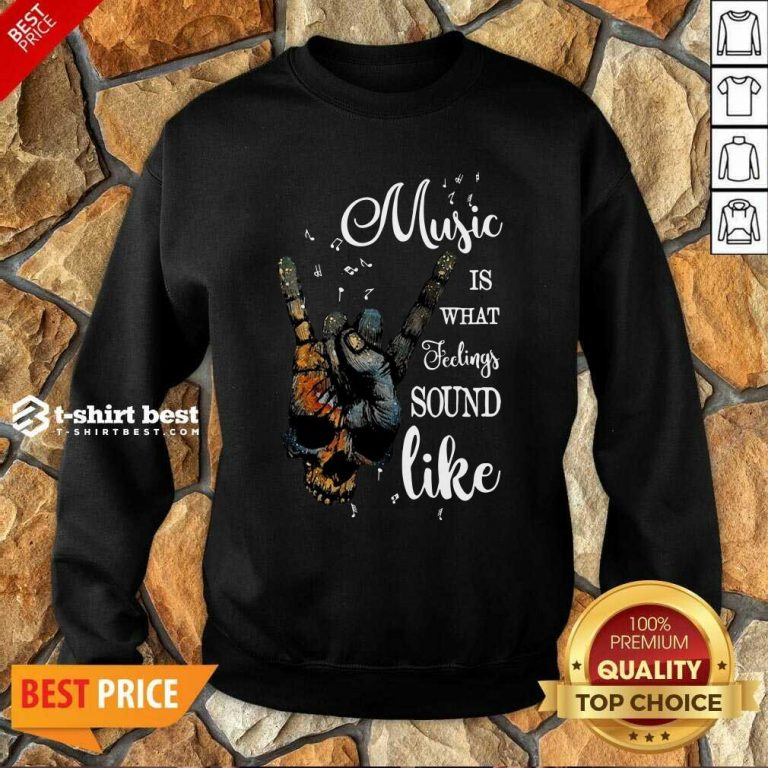 Music Is What Feelings Sound Like Peace Sweatshirt - Design By 1tees.com