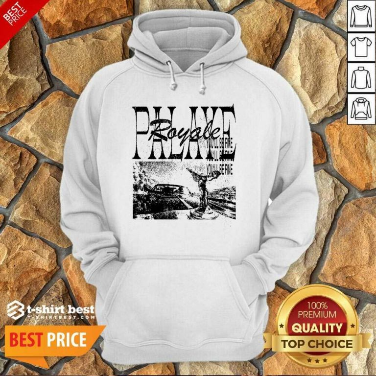 Palaye Royale Merch You'll Be Fine Hoodie - Design By 1tees.com