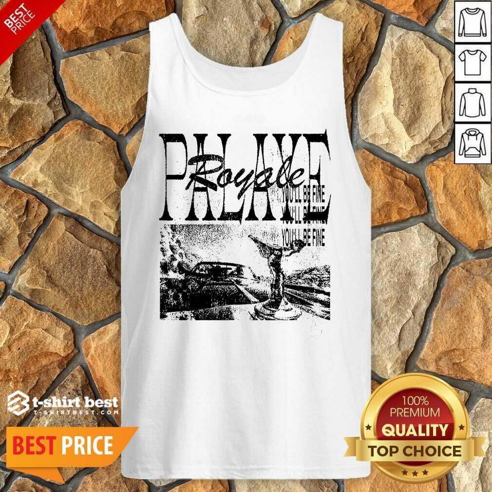Palaye Royale Merch You'll Be Fine Tank Top - Design By 1tees.com