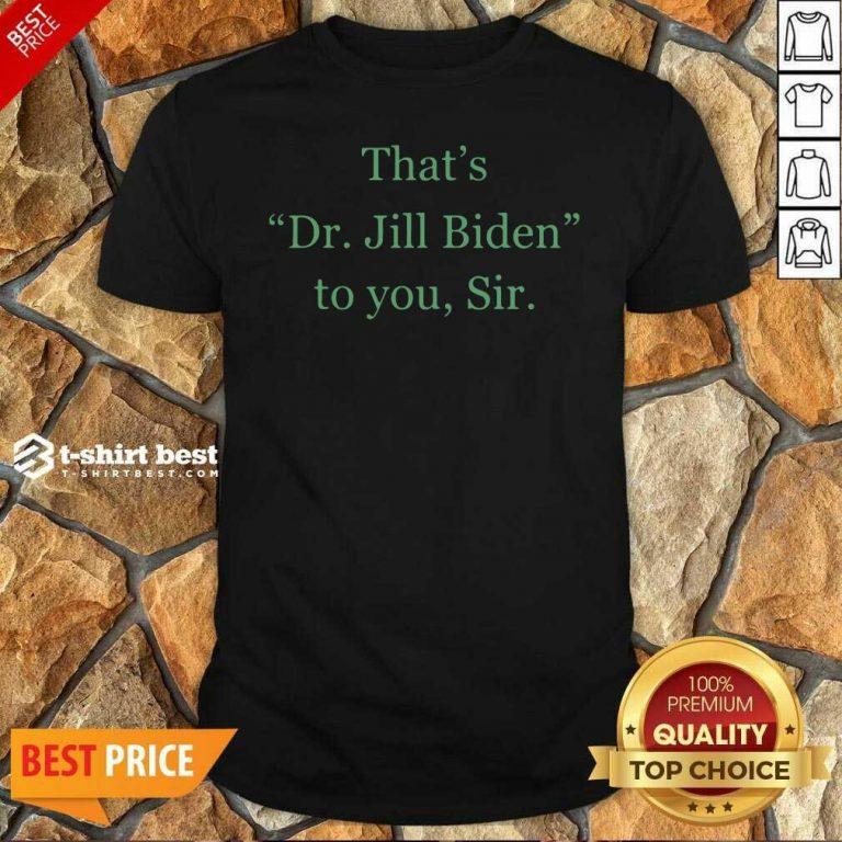 Her Name Is Dr Jill Biden Shirt - Design By 1tees.com
