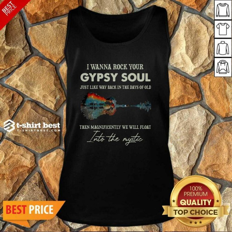 I Wanna Rock Your Gypsy Soul Then Magnificently We Will Float Into The Music Guitar Water Tank Top - Design By 1tees.com
