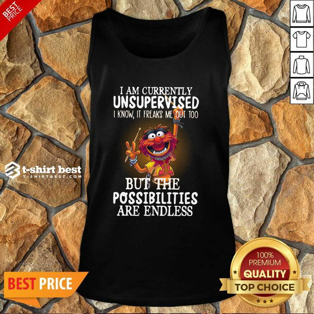Muppets I Am Currently Unsupervised But The Possibilities Are Endless Tank Top - Design By 1tees.com