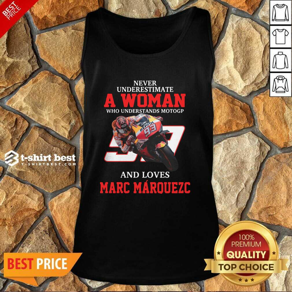 Never Underestimate A Woman Who Understand Motogp And Love Marc Marquez Tank Top - Design By 1tees.com