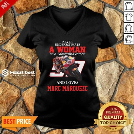 Never Underestimate A Woman Who Understand Motogp And Love Marc Marquez V-neck - Design By 1tees.com