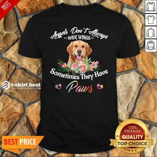 Angels Don't Always Have Wings Golden Retriever Sometimes They Have Paws Shirt - Design By 1tees.com
