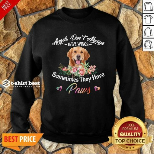 Angels Don't Always Have Wings Golden Retriever Sometimes They Have Paws Sweatshirt - Design By 1tees.com