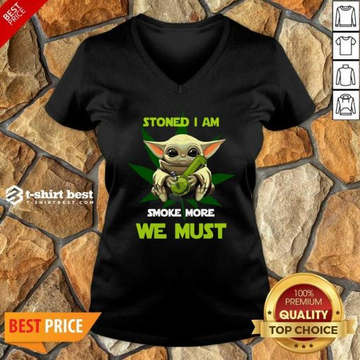 Baby Yoda Stoned I Am Smoke More We Must Cannabis V-neck - Design By 1tees.com