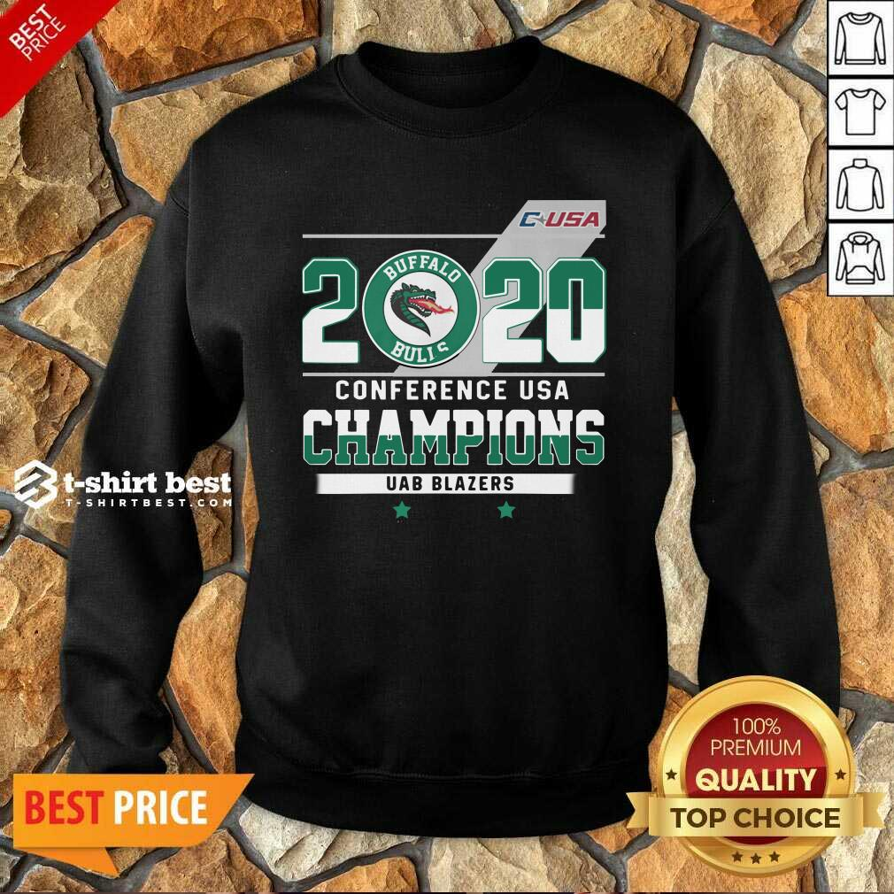 C-USA 2020 Buffalo Bulls Conference USA Champions UAB Blazers Sweatshirt - Design By 1tees.com