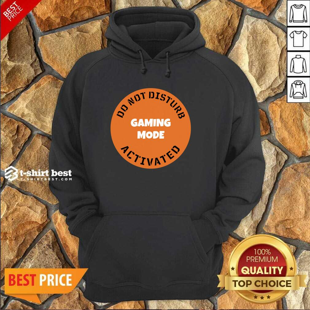 Cgs Technology Gaming Mode Do Not Disturb Activated Hoodie - Design By 1tees.com