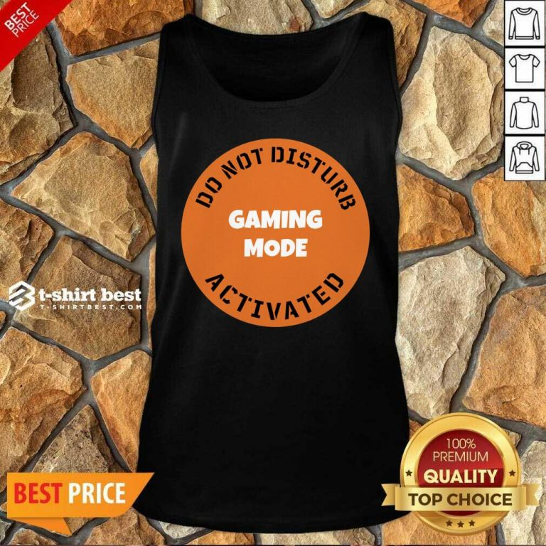Cgs Technology Gaming Mode Do Not Disturb Activated Tank Top - Design By 1tees.com