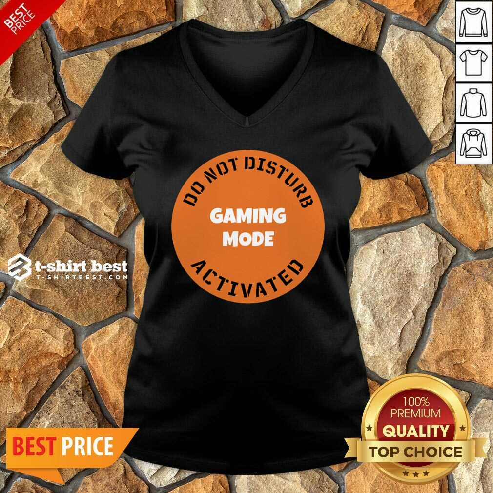 Cgs Technology Gaming Mode Do Not Disturb Activated V-neck - Design By 1tees.com