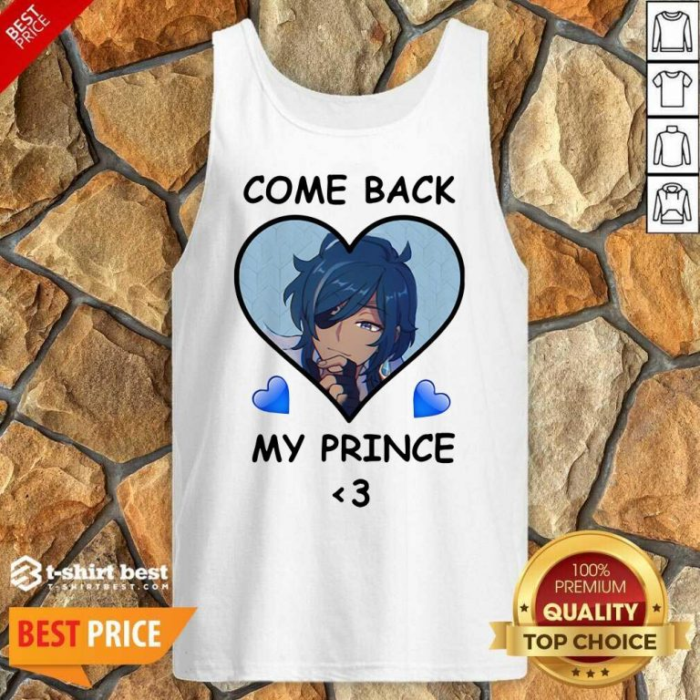 Come Back My Prince Tank Top - Design By 1tees.com
